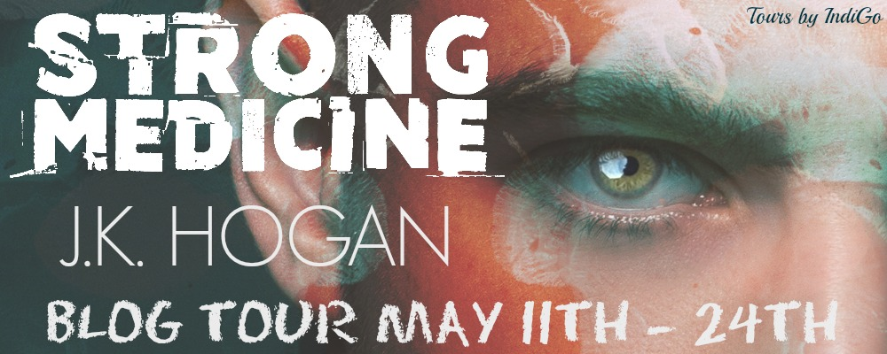 Blog Tour: Interview, Excerpt & Giveaway J.K Hogan - Strong Medicine