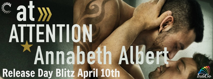 Blog Tour: Guestpost, Excerpt & Giveaway  Annabeth Albert - At Attention