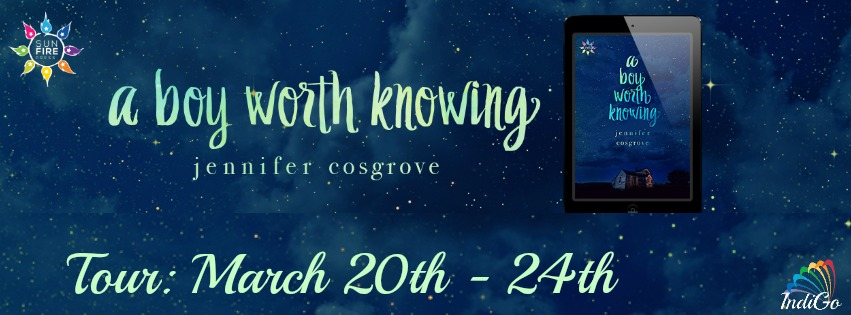 Blog Tour: Guestpost, Excerpt & Giveaway Jennifer Cosgrove -  A Boy Worth Knowing