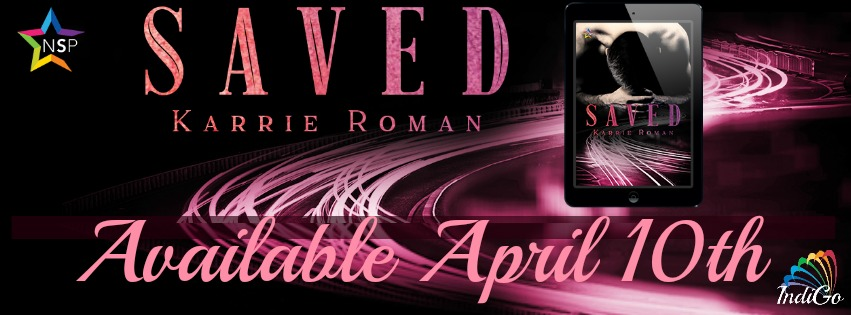 Blog Tour: Character Profile, Excerpt & Giveaway Karrie Roman - Saved