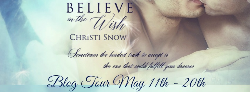Blog Tour: Guestpost, Excerpt & Giveaway Christi Snow - Believe in the Wish