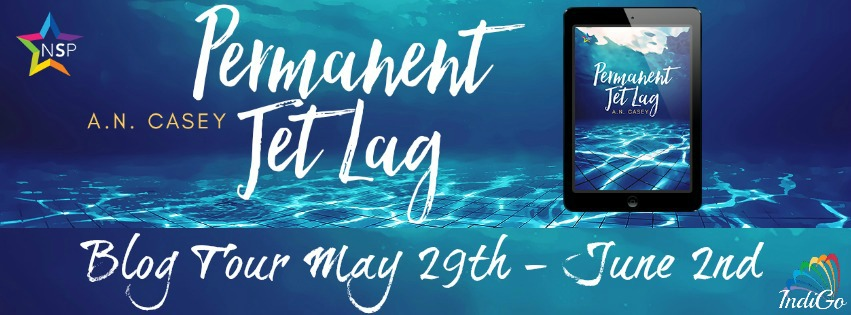Blog Tour: Character Profile, Excerpt & Giveaway  A.N Casey - Permanent Jet Lag