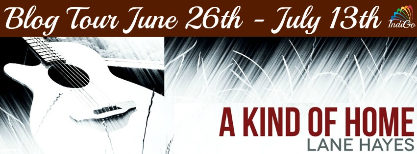 Blog Tour: EXclusive Excerpt & Giveaway Lane Hayes - A Kind of Home