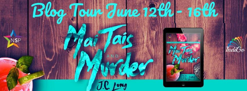 Blog Tour: Guestpost, Excerpt & Giveaway J.C Long - Mai Tais and Murder
