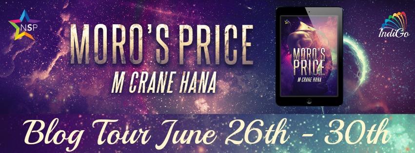 Blog Tour: Guestpost, Excerpt & Giveaway  M Crane Hana - Moro's Price
