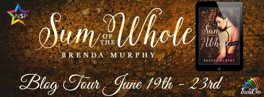 Blog Tour: Guestpost, Excerpt & Giveaway Brenda Murphy - Sum of the Whole