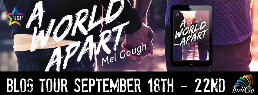 Blog Tour: Guestpost, Excerpt & Giveaway -- Mel Gough - A World Apart