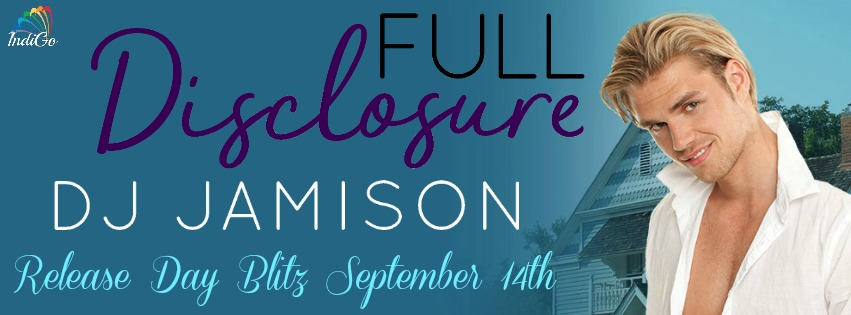 Release Day Blitz incl Exclusive Excerpt & Giveaway: DJ Jamison - Full Disclosure