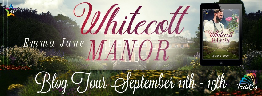 Blog Tour: Guestpost, Excerpt & Giveaway -- Emma Jane - Whitecott Manor