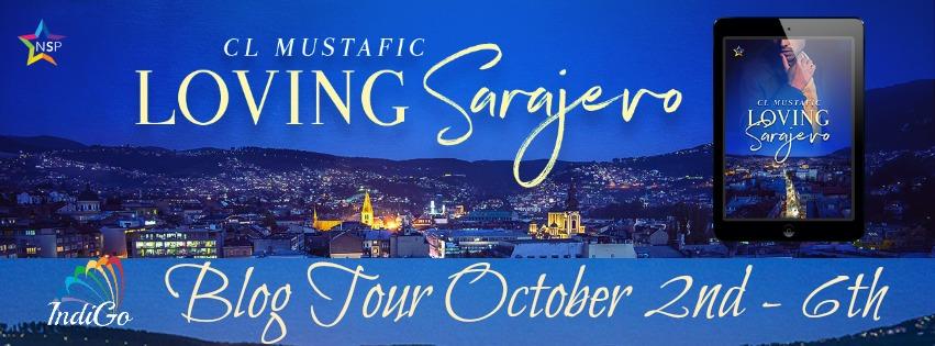 Blog Tour: Guestpost, Excerpt & Giveaway -- CL Mustafic - Loving Sarajevo