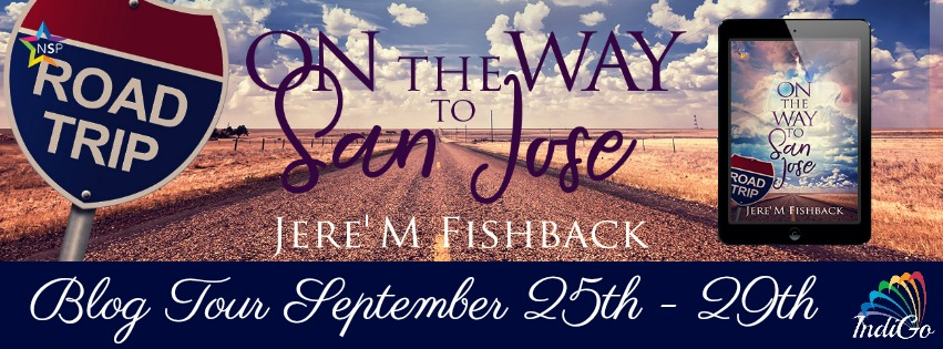 Blog Tour: Interview, Excerpt & Giveaway -- Jere' M Fishback - On the Way to San Jose