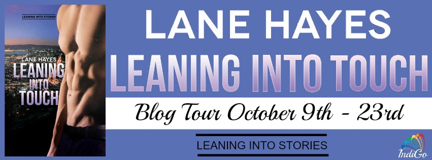 Blog Tour: Guestpost, Excerpt & Giveaway -- Lane Hayes - Leaning into Touch