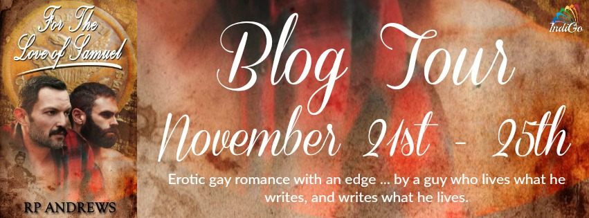 Blog Tour: Guestpost & Excerpt -- RP Andrews - For the Love of Samuel