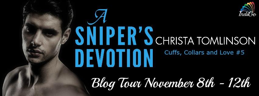 Blog Tour: Guestpost, Excerpt & Giveaway -- Christa Tomlinson - A Sniper's Devotion