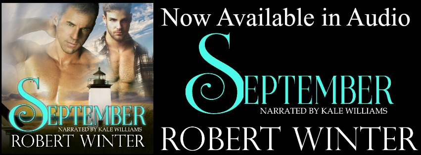 Blog Tour: Narrator Interview, Excerpt & Giveaway -- September Audio Release by Robert Winter (Author) & Kale Williams (Narrator)