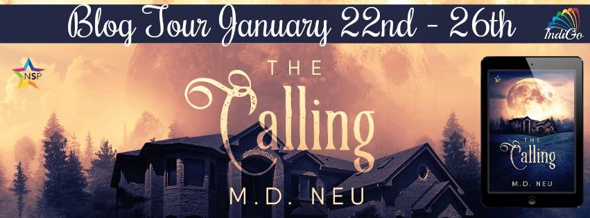 Blog Tour: Guestpost, Excerpt & Giveaway: M.D. Neu - The Calling